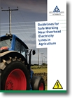Guidelines for safe working near overhead electricity lines in AgricultureGuidelines for safe working near overhead electricity lines in Agriculture